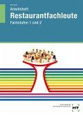 Arbeitsheft Restaurantfachleute. Fachstufen 1 und 2. Schülerausgabe