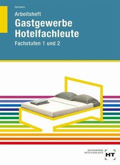 Arbeitsheft Hotelfachleute Fachstufen 1 und 2 - Herrmann, F. Jürgen