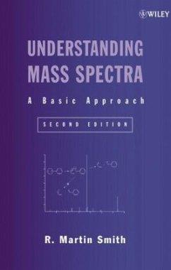 Understanding Mass Spectra: A Basic Approach - Smith, R. M.;Busch, Kenneth L.