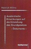 Ausländische Einwirkungen auf die Entstehung des Grundgesetzes. Dokumente