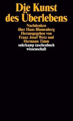 Die Kunst des Überlebens - Wetz, Franz Josef / Timm, Hermann