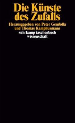 Die Künste des Zufalls - Gendolla, Peter / Kamphusmann, Thomas (Hgg.)