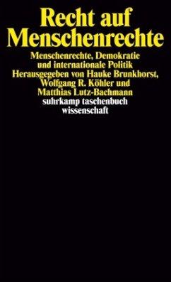 Recht auf Menschenrechte - Brunkhorst, Hauke / Köhler, Wolfgang R. / Lutz-Bachmann, Matthias