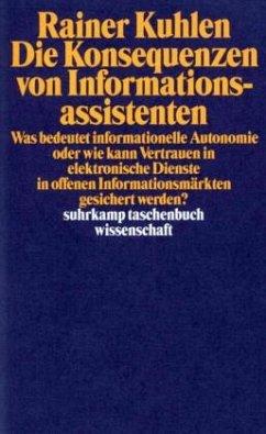 Die Konsequenzen von Informationsassistenten - Kuhlen, Rainer