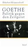 Goethe. Politik gegen den Zeitgeist