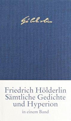 Sämtliche Gedichte und Hyperion - Hölderlin, Friedrich