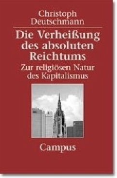 Die Verheißung des absoluten Reichtums - Deutschmann, Christoph