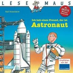 Ich hab einen Freund, der ist Astronaut / Lesemaus Bd.25 - Butschkow, Ralf