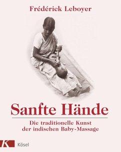 Sanfte Hände - Leboyer, Frederick