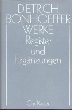 Register und Ergänzungen - Bonhoeffer, Dietrich