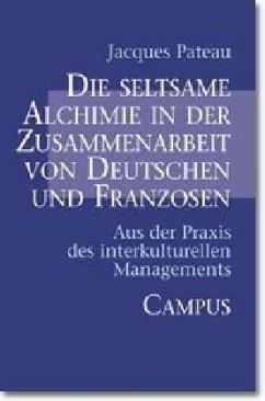Die seltsame Alchimie in der Zusammenarbeit von Deutschen und Franzosen - Pateau, Jacques