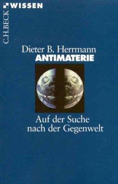 Antimaterie - Herrmann, Dieter B.