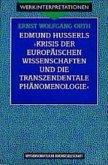 Edmund Husserls 'Krisis der europäischen Wissenschaften und die transzendentale Phänomenologie'