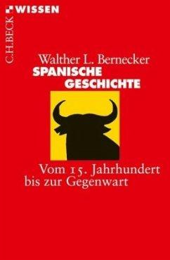 Spanische Geschichte - Bernecker, Walther L.