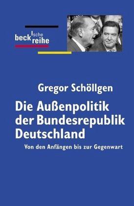 Schöllgen die außenpolitik der bundesrepublik deutschland gregor schöllgen taschenbuch buecher de