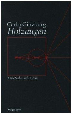 Holzaugen - Ginzburg, Carlo