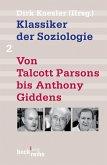 Klassiker der Soziologie 02. Von Talcott Parsons bis Pierre Bourdieu