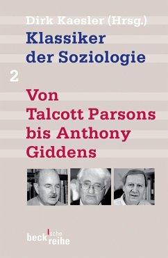 Klassiker der Soziologie 02. Von Talcott Parsons bis Pierre Bourdieu - Kaesler, Dirk (Hrsg.)