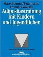 Adipositastraining mit Kindern und Jugendlichen - Warschburger, Petra / Petermann, Franz / Fromme, Carmen / Wojtalla, Nancy
