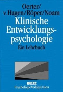 Klinische Entwicklungspsychologie - Oerter, Rolf / Hagen, Cornelia von / Röper, Gisela / Noam, Gil (Hgg.)