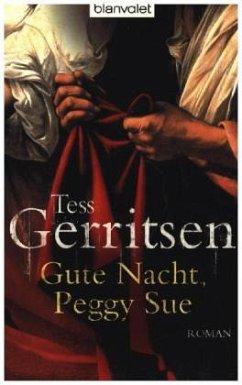 Gute Nacht, Peggy Sue - Gerritsen, Tess