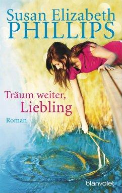 Träum weiter, Liebling! / Chicago Stars Bd.4 - Phillips, Susan E.