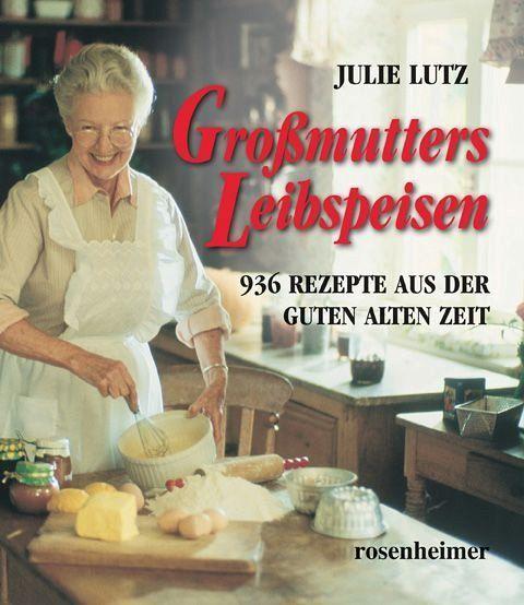 Großmutters Leibspeisen - Lutz, Julie
