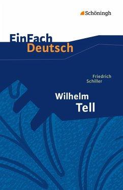 Wilhelm Tell. EinFach Deutsch Textausgaben - Schiller, Friedrich von