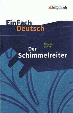 Der Schimmelreiter. EinFach Deutsch Textausgaben - Storm, Theodor