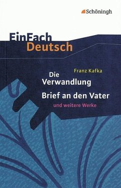 Die Verwandlung, Brief an den Vater und andere Werke. EinFach Deutsch Textausgaben - Kafka, Franz