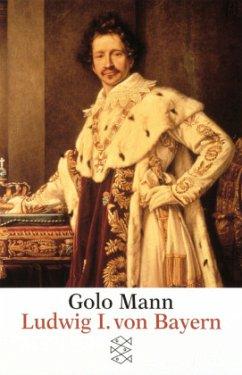Ludwig I. von Bayern - Mann, Golo