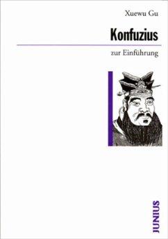 Konfuzius zur Einführung - Gu, Xuewu