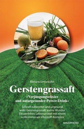 Gerstengrassaft - Simonsohn, Barbara