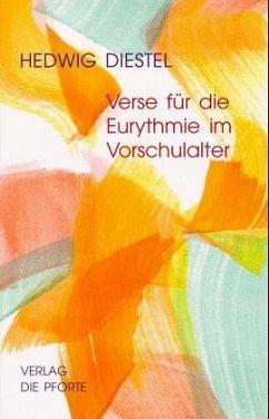 Verse für die Eurythmie im Vorschulalter - Diestel, Hedwig