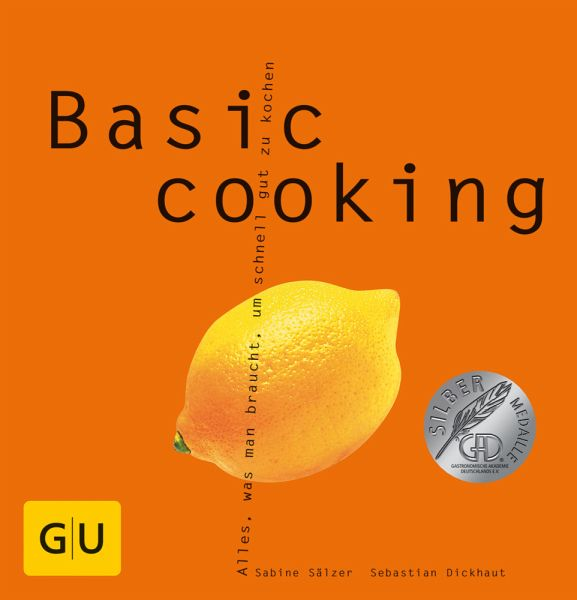 Basic cooking - Sälzer, Sabine; Dickhaut, Sebastian