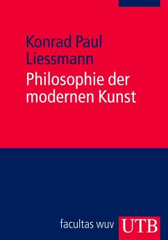 Philosophie der modernen Kunst - Liessmann, Konrad Paul