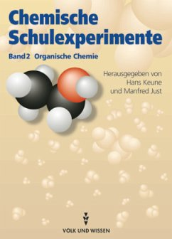 Chemische Schulexperimente 2. Organische Chemie - Just, Edith; Just, Manfred; Kownatzki, Otto