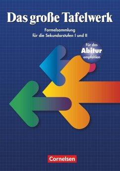 Das große Tafelwerk. Sekundarstufen I und II. Neubearbeitung. Östliche Bundesländer und Berlin