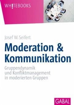 Moderation und Kommunikation - Seifert, Josef W.
