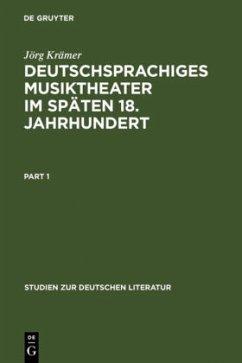 Deutschsprachiges Musiktheater im späten 18. Jahrhundert - Krämer, Jörg