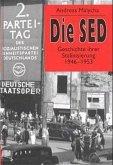 Die SED. Geschichte ihrer Stalinisierung 1946 - 1953