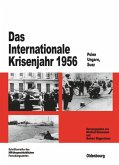 Das Internationale Krisenjahr 1956