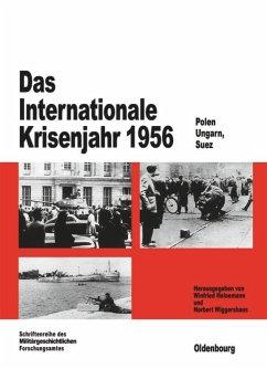 Das Internationale Krisenjahr 1956 - Heinemann, Winfried / Wiggershaus, Norbert (Hgg.)