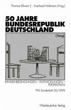 50 Jahre Bundesrepublik Deutschland - Ellwein, Thomas / Holtmann, Everhard (Hgg.)