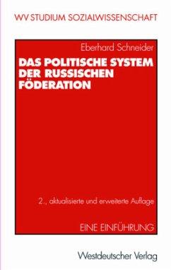 Das politische System der Russischen Föderation - Schneider, Eberhard