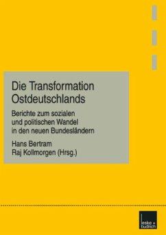 Die Transformation Ostdeutschlands - Bertram, Hans / Kollmorgen, Raj (Hgg.)