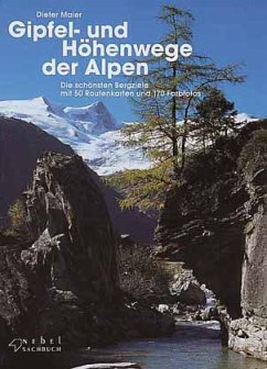 Gipfel- und Höhenwege der Alpen - Maier, Dieter