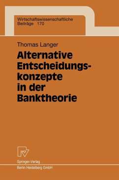 Alternative Entscheidungskonzepte in der Banktheorie - Langer, Thomas