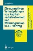 Die normativen Verknüpfungen von Kapitalverkehrsfreiheit und Währungsunion im EG-Vertrag