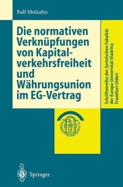 Die normativen Verknüpfungen von Kapitalverkehrsfreiheit und Währungsunion im EG-Vertrag - Molzahn, Ralf